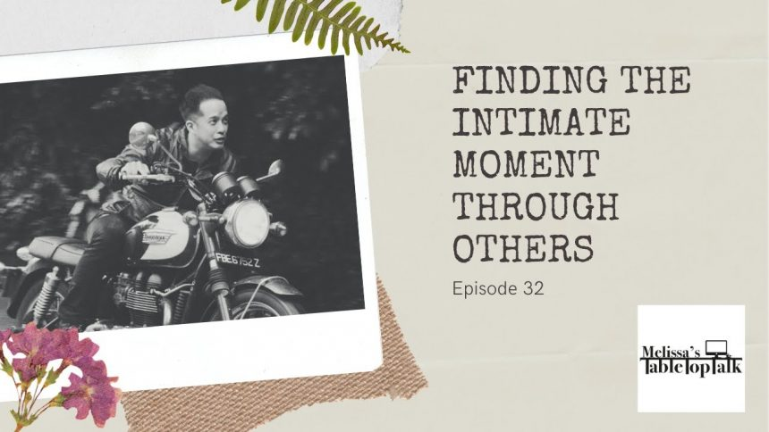 Finding The Intimate Moment Through Others