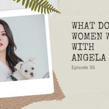 What Do Women Want? With Angela Hou