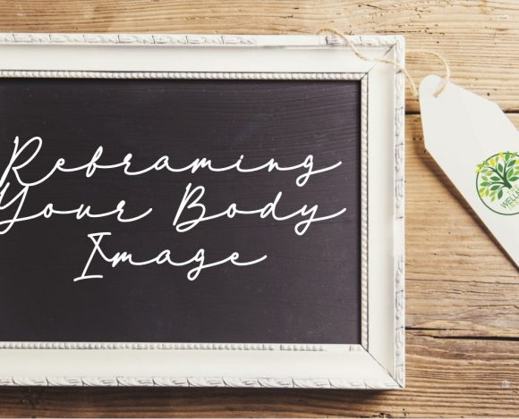 Reframing Your Body Image Workshop