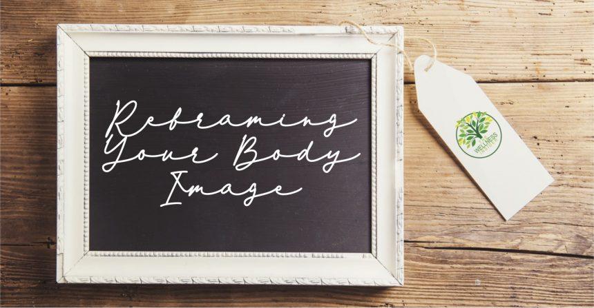 Reframing Your Body Image Workshop